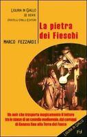 La Pietra Dei Fieschi ,Fezzardi, Marco  ,Fratelli Frilli Editori,2010
