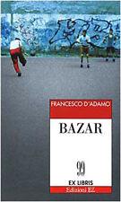 Bazar - Francesco D'Adamo - Libro nuovo especiales