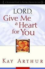 Lord, Give Me a Heart for You: A Devotional Study on Having a Passion for God