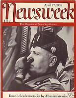 1939 Newsweek April 17  Duce Mussolini invades Albania