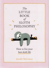 The Little Book of Sloth Philosophy by Jennifer McCartney (NEW Hardback)