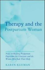 Therapy and the Postpartum Woman: Notes on Healing Postpartum Depression for Cli