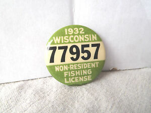 1932 WISCONSIN NON-RESIDENT FISHING LICENSE PINBACK PIN BUTTON BADGE 77957 CLEAN
