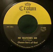 CHOSEN SON'S OF GOD He Watches Me/How I Got Over 45 Crown LTD black gospel hear