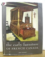 The Early Furniture of French Canada by Jean Palardy 1965 HB/DJ
