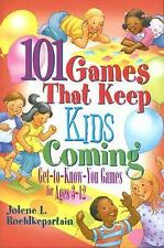 101 Games That Keep Kids Coming: Get-To-Know-You-Games for Ages 3-12 (Paperback
