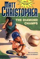 The Diamond Champs (Matt Christopher Sports Classics) by Matt Christopher