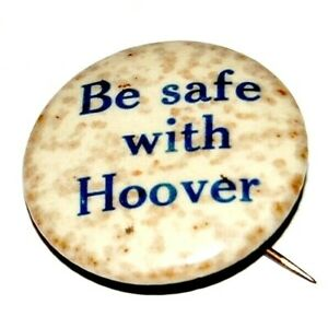 1928 BE SAFE WITH HERBERT HOOVER anti fdr campaign pin pinback political button