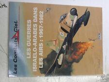 16µ?  Livre Les Combats du Ciel n°49 Guerre Israelo-Arabes dans les Airs 1967/82