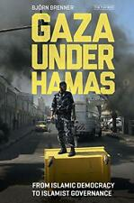 Gaza Under Hamas: From Islamic Democracy to Islamist Governance (Library of Mode