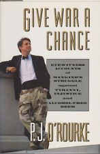 Give War a Chance : Eyewitness Accounts of Mankind's Struggle Against Tyranny...