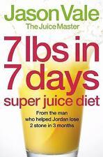 7lbs in 7 Days Super Juice Diet, Vale, Jason, 0007231474, Book, Good