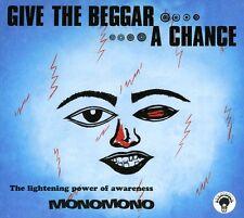 MonoMono - Give the Beggar a Chance [New CD]