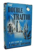 Oppenheim E. Phillips THE DOUBLE TRAITOR   2nd Printing
