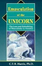 Emasculation of the Unicorn: The Loss and Rebuilding of Masculinity in-ExLibrary