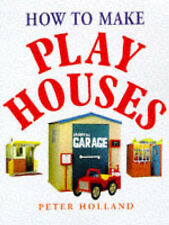 USED (VG) How to Make Play Houses by Peter Holland
