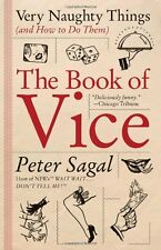 The Book of Vice: Very Naughty Things (and How to Do Them) by Peter Sagal