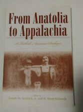 FROM ANATOLIA TO APPALACHIA A TURKISH-AMERICAN DIALOGUE 2003 PB ISBN 0865547769