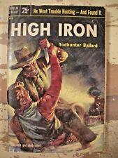 HIGH IRON Todhunter Ballard 1954 1st Printing Popular Library Paperback Western