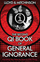 QI: The Second Book of General Ignorance ' Lloyd, John