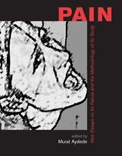 Pain: New Essays on Its Nature and the Methodology of Its Study (MIT Press) by