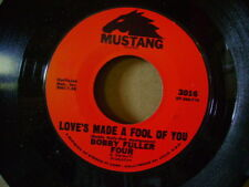 MINT STOCK 45~BOBBY FULLER FOUR~LOVES MADE FOOL/DONT EVER LET ME KNOW~HEAR