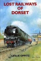 Lost Railways of Dorset by Leslie Oppitz Paperback Book The Cheap Fast Free Post