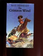 THE CRIMSON WIND ( Pancho Villa novel) Max Hennessy,   1st US HB/dj VG/VG
