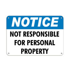 Horizontal Metal Sign Multiple Sizes Notice Not Responsible Personal Property