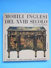 MOBILI INGLESI DEL XVIII SECOLO - DAVID NICKERSON - MURSIA 1964