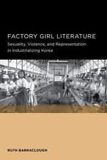 Seoul-California Series in Korean Studie Ser.: Factory Girl Literature 4 by...