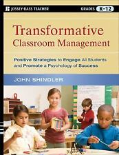 Transformative Classroom Management : Positive Strategies to Engage All Stude...