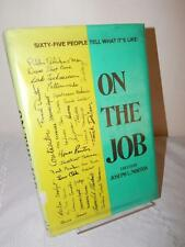 ON THE JOB Joseph L. Norton 65 People Tell What it is Like 1970 HC/DJ 1st/1st