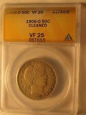1906 O Barber Half Dollar ANACS VF25 Details Slabbed