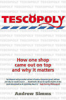 Tescopoly: How One Shop Came Out on Top and Why it Matters by Andrew Simms...