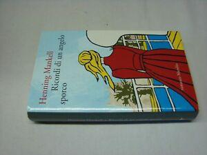(Henning Mankell) Ricordi di un angelo sporco 2012 Marsilio 1 ed.