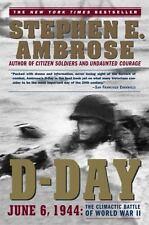 D-Day June 6, 1944: The Climactic Battle of World War II - Stephen E. Ambrose