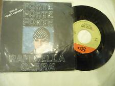 "RAFFAELLA CARRA'""FORTE FORTE-disco 45 giri CGD Italy 1976"" NUOVO-SIGLA TV"