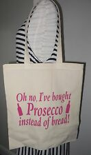 Novelty Bag Oh no I've bought prosecco instead of bread - cotton shopping bag