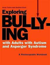 Exploring Bullying with Adults with Autism and Asperger Syndrome: A Photocopiabl