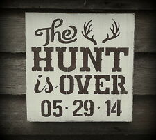 The Hunt is Over Save The Date Wedding Photo Engagement Announcement Wood Sign