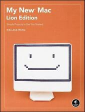 My New Mac, Lion Edition: Simple Projects to Get You Started