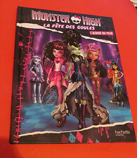 2015 MONSTER HIGH BOOK IN FRENCH LA FETE DES GOULES  ALBUM OF THE MOVIE HACHETTE