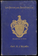 Autobiography of Captain Benjamin J. Willard, 1895, 1st Ed, w/Civil War Tales