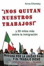 iNos Quitan Nuestros Trabajos! : Y 20 Mitos Mas Sobre la Inmigracion by Aviva...