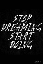 My Daily Journal: Stop Dreaming Start Doing, Lined Journal, 6 x 9, 200 Pages