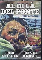 Dvd video **AL DI LA' DEL PONTE** con Rod Steiger David Knight nuovo 1957