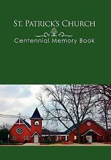 St. Patrick's Church Centennial Memory Book: By Freda Page