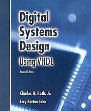 Digital Systems Design Using VHDL by Lizy Kurian John and Charles H., Jr....