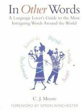 New ListingIn Other Words A Language Lover s Guide to the Most Intriguing Word